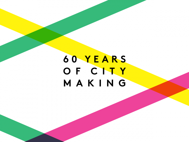 Celebrating 60 Years of City Making